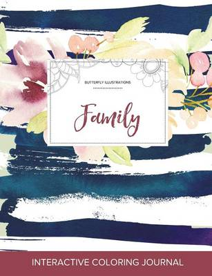 Adult Coloring Journal: Family (Butterfly Illustrations, Nautical Floral)