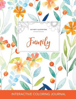 Adult Coloring Journal: Family (Butterfly Illustrations, Springtime Floral)