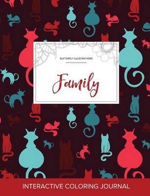 Adult Coloring Journal: Family (Butterfly Illustrations, Cats)