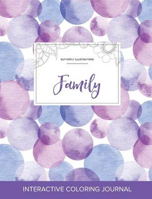 Adult Coloring Journal: Family (Butterfly Illustrations, Purple Bubbles)