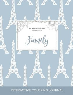 Adult Coloring Journal: Family (Butterfly Illustrations, Eiffel Tower)