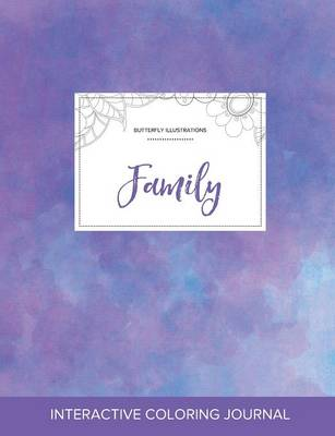Adult Coloring Journal: Family (Butterfly Illustrations, Purple Mist)