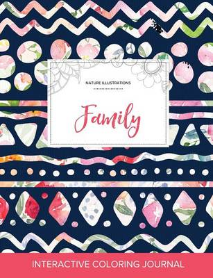 Adult Coloring Journal: Family (Nature Illustrations, Tribal Floral)