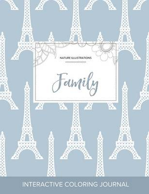Adult Coloring Journal: Family (Nature Illustrations, Eiffel Tower)