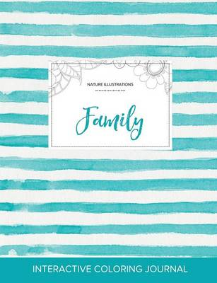 Adult Coloring Journal: Family (Nature Illustrations, Turquoise Stripes)