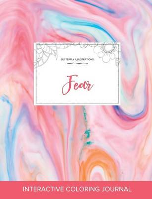Adult Coloring Journal: Fear (Butterfly Illustrations, Bubblegum)