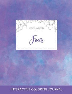 Adult Coloring Journal: Fear (Butterfly Illustrations, Purple Mist)
