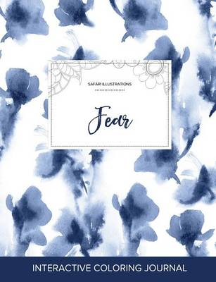 Adult Coloring Journal: Fear (Safari Illustrations, Blue Orchid)