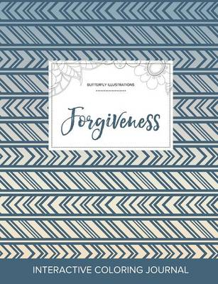 Adult Coloring Journal: Forgiveness (Butterfly Illustrations, Tribal)