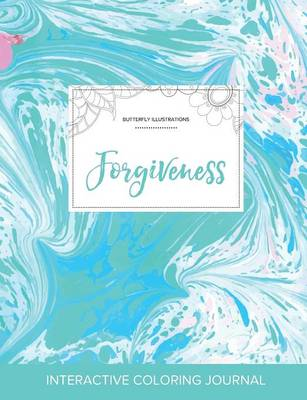 Adult Coloring Journal: Forgiveness (Butterfly Illustrations, Turquoise Marble)