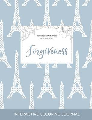 Adult Coloring Journal: Forgiveness (Butterfly Illustrations, Eiffel Tower)