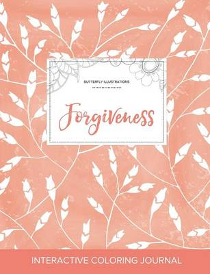 Adult Coloring Journal: Forgiveness (Butterfly Illustrations, Peach Poppies)