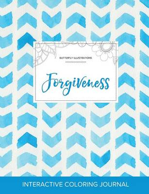 Adult Coloring Journal: Forgiveness (Butterfly Illustrations, Watercolor Herringbone)