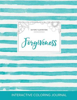 Adult Coloring Journal: Forgiveness (Butterfly Illustrations, Turquoise Stripes)