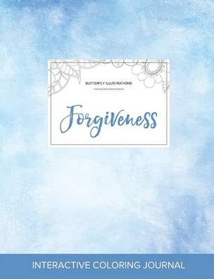 Adult Coloring Journal: Forgiveness (Butterfly Illustrations, Clear Skies)