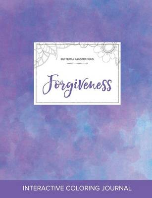 Adult Coloring Journal: Forgiveness (Butterfly Illustrations, Purple Mist)