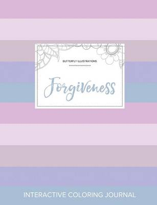 Adult Coloring Journal: Forgiveness (Butterfly Illustrations, Pastel Stripes)