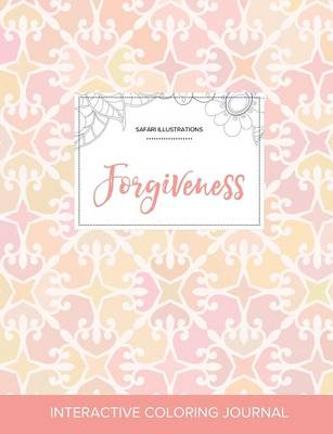 Adult Coloring Journal: Forgiveness (Safari Illustrations, Pastel Elegance)