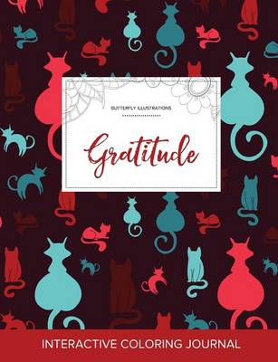 Adult Coloring Journal: Gratitude (Butterfly Illustrations, Cats)