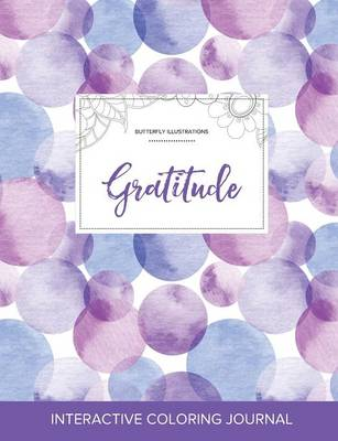 Adult Coloring Journal: Gratitude (Butterfly Illustrations, Purple Bubbles)