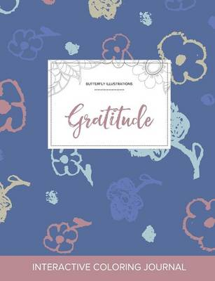 Adult Coloring Journal: Gratitude (Butterfly Illustrations, Simple Flowers)