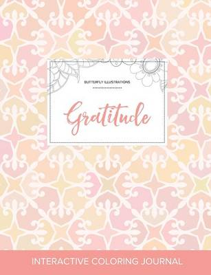 Adult Coloring Journal: Gratitude (Butterfly Illustrations, Pastel Elegance)