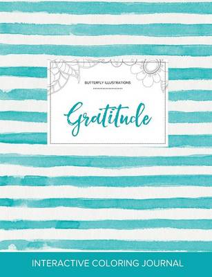 Adult Coloring Journal: Gratitude (Butterfly Illustrations, Turquoise Stripes)