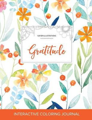 Adult Coloring Journal: Gratitude (Safari Illustrations, Springtime Floral)
