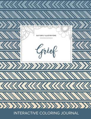 Adult Coloring Journal: Grief (Butterfly Illustrations, Tribal)