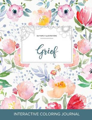 Adult Coloring Journal: Grief (Butterfly Illustrations, La Fleur)