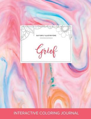 Adult Coloring Journal: Grief (Butterfly Illustrations, Bubblegum)