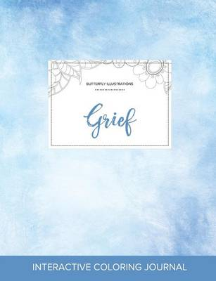 Adult Coloring Journal: Grief (Butterfly Illustrations, Clear Skies)