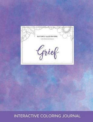Adult Coloring Journal: Grief (Butterfly Illustrations, Purple Mist)