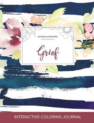 Adult Coloring Journal: Grief (Nature Illustrations, Nautical Floral)