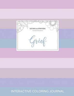 Adult Coloring Journal: Grief (Nature Illustrations, Pastel Stripes)