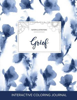 Adult Coloring Journal: Grief (Safari Illustrations, Blue Orchid)