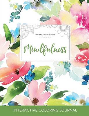 Adult Coloring Journal: Mindfulness (Butterfly Illustrations, Pastel Floral)