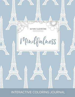 Adult Coloring Journal: Mindfulness (Butterfly Illustrations, Eiffel Tower)