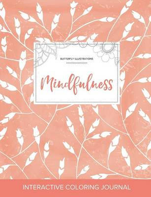 Adult Coloring Journal: Mindfulness (Butterfly Illustrations, Peach Poppies)