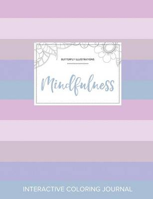Adult Coloring Journal: Mindfulness (Butterfly Illustrations, Pastel Stripes)