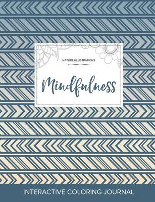 Adult Coloring Journal: Mindfulness (Nature Illustrations, Tribal)