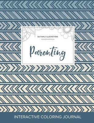 Adult Coloring Journal: Parenting (Butterfly Illustrations, Tribal)