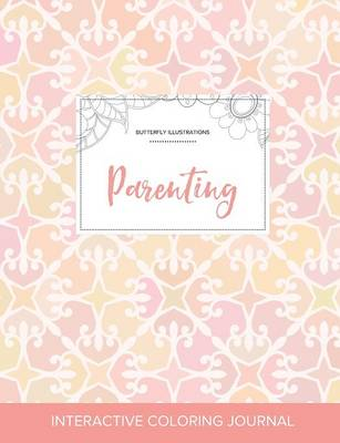Adult Coloring Journal: Parenting (Butterfly Illustrations, Pastel Elegance)