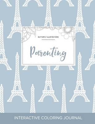 Adult Coloring Journal: Parenting (Butterfly Illustrations, Eiffel Tower)