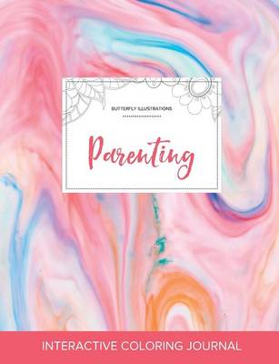 Adult Coloring Journal: Parenting (Butterfly Illustrations, Bubblegum)