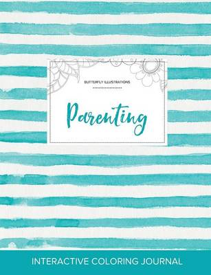 Adult Coloring Journal: Parenting (Butterfly Illustrations, Turquoise Stripes)