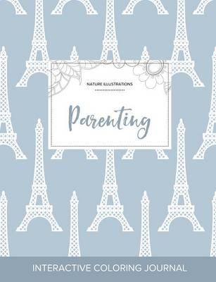 Adult Coloring Journal: Parenting (Nature Illustrations, Eiffel Tower)