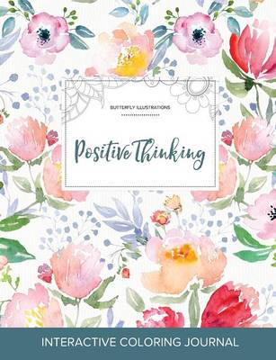 Adult Coloring Journal: Positive Thinking (Butterfly Illustrations, La Fleur)