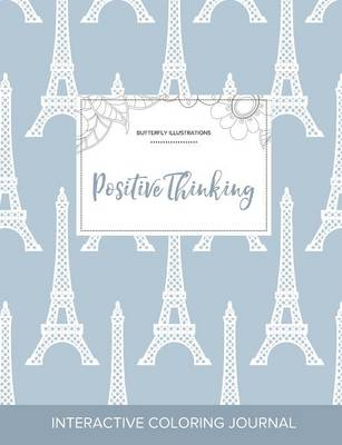 Adult Coloring Journal: Positive Thinking (Butterfly Illustrations, Eiffel Tower)