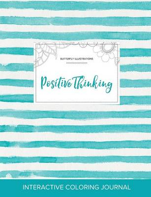 Adult Coloring Journal: Positive Thinking (Butterfly Illustrations, Turquoise Stripes)